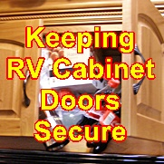 Keeping RV cabinet doors closed on the road